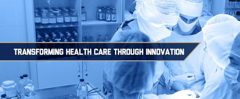 Transforming Health Care through Innovation