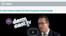 Derm Cast - Dr. Friedman explains the field of supportive oncodermatology