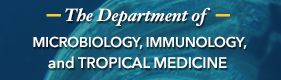 The Dept. of Microbiology, Immunology, and Tropical Medicine button