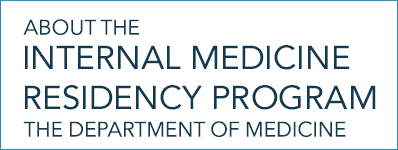 About the Internal Medicine Residency Program - the Department of Medicine