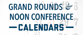 Grand Rounds & Noon Conference calendars