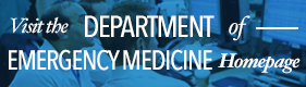 Visit the Department of Emergency Medicine Homepage