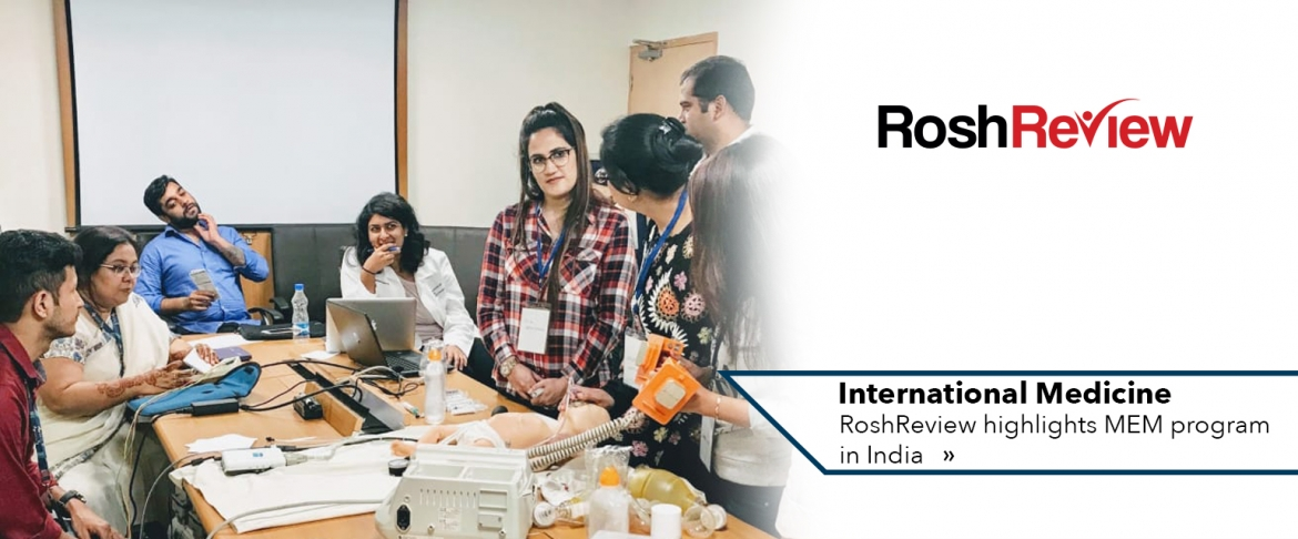 Picture: MEM instruction, logo: RoshReview; Text: International medicine RoshReview highlights MEM program in India