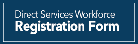 Direct Services Workforce Registration form