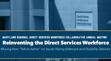"""Reinventing the Direct Services Workforce  Moving from """"Talk to Action"""" on Issues Facing Eldercare and Disability Services Event Banner"""
