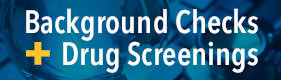 Background Checks and Drug Screenings button