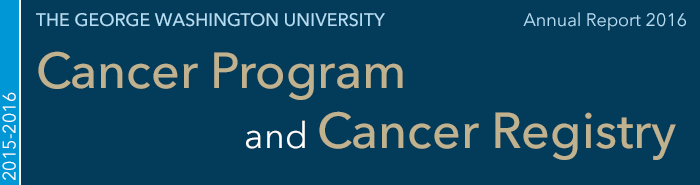 the george washington university cancer program and cancer registry annual report 2016