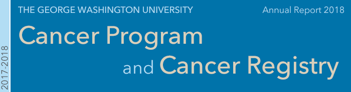 the george washington university cancer program and cancer registry annual report 2018