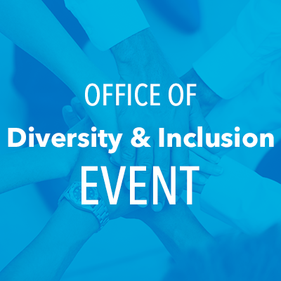 Office of Diversity and Inclusion Event