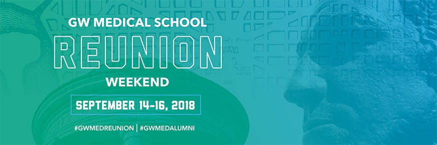 GW Med School Reunion Sept 12-16, 2018