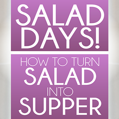 Healthy Living @ Himmelfarb - Salad Days! How to Turn Salad into Supper