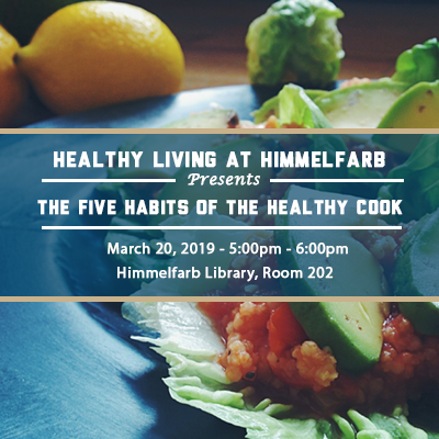 Healthy Living @ Himmelfarb - The Five Habits of the Healthy Cook