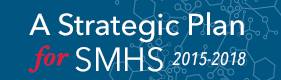 A Strategic Plan for SMHS 2015-2018