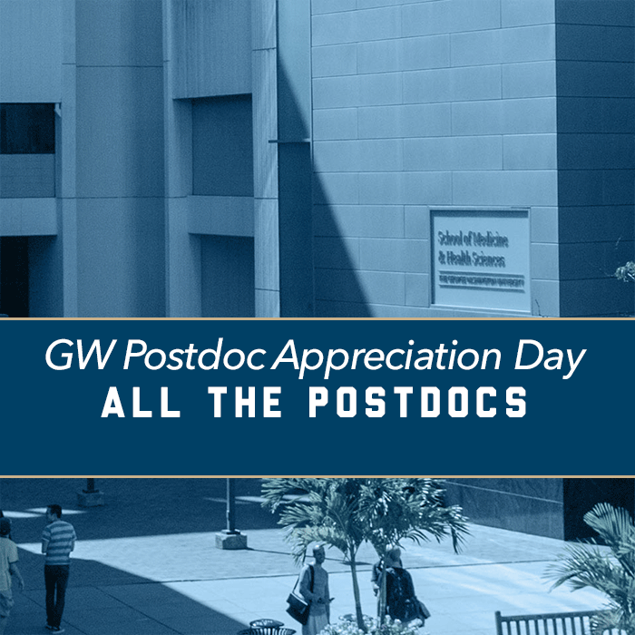 GW Postdoc Appreciation Day | The School of Medicine & Health Sciences