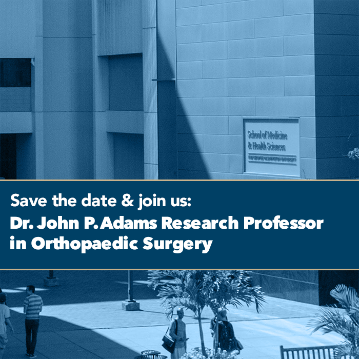 John P. Adams Professor in Orthopaedic Surgery Installation Ceremony Event Banner