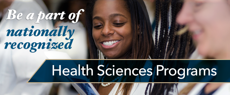 Be a part of nationally recognized Health Sciences Programs