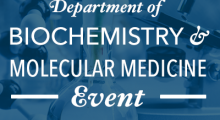 Department of Biochemistry and Molecular Medicine Event