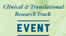 Clinical & Translational Research Track Event