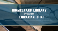 Himmelfarb Library Session - Librarian Is In!