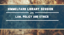 Himmelfarb Library Session on Law, Policy, and Ethics