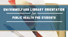 Himmelfarb Library Orientation for Public Health PhD Students