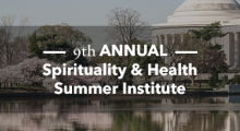 9th Annual Spirituality and Health Summer Institute