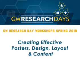 GW Research Day Workshops - Creating Effective Posters, Design, Layout & Content