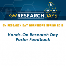 GW Research Day Workshops 2018 - Hands-On Research Day Poster Feedback