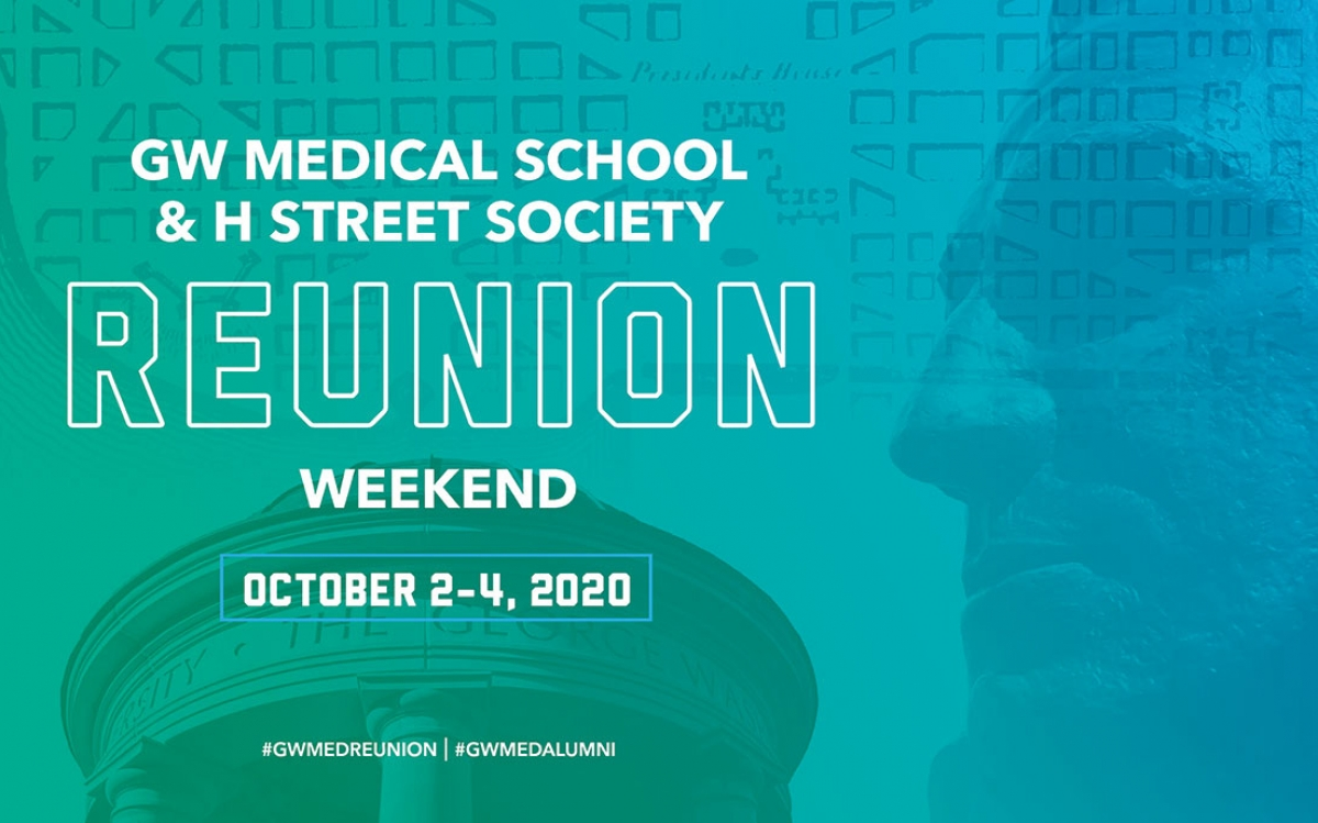 GW Medical School & H Street Society Reunion Weekend Oct. 2-4, 2020