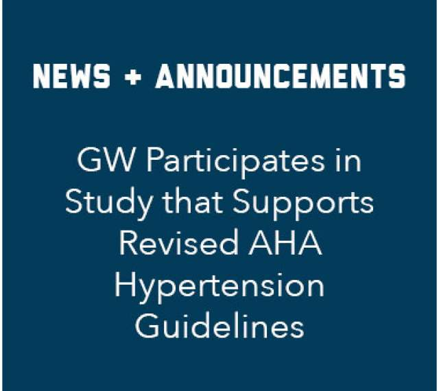 News and announcement: GW Participates in Study that supports revised AHA hypertension guidelines