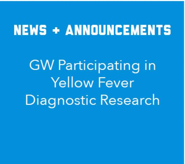 News and announcement: GW Participates in Yellow Fever diagnostic research