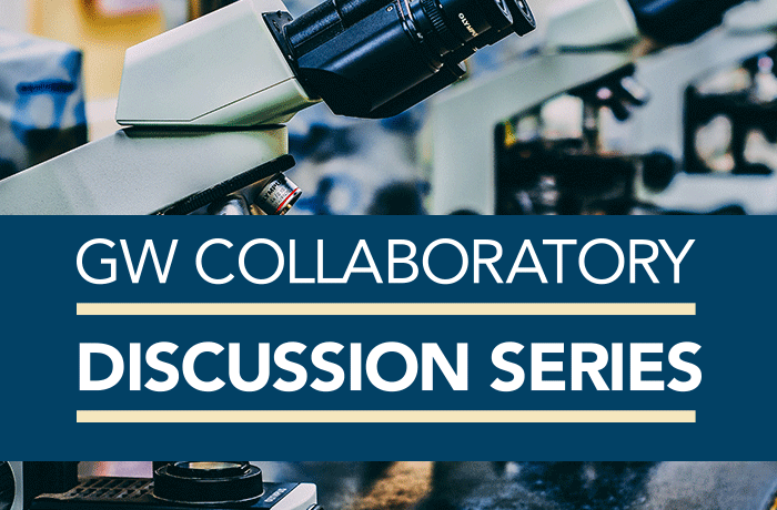 GW Collaboratory Hosts Discussion Series Event Banner