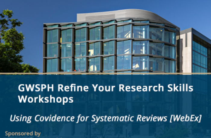 GWSPH Refine Your Research Skills Workshops - Using Covidence for Systematic Reviews [WebEx]