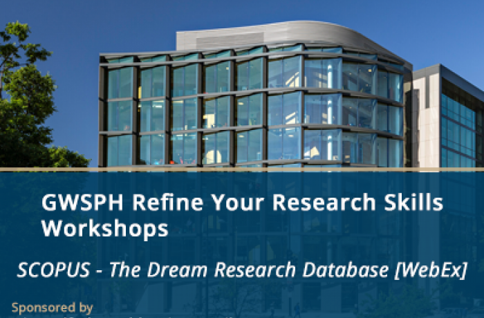 GWSPH Refine Your Research Skills workshops - Scopus - The Dream Research Database [WebEx]