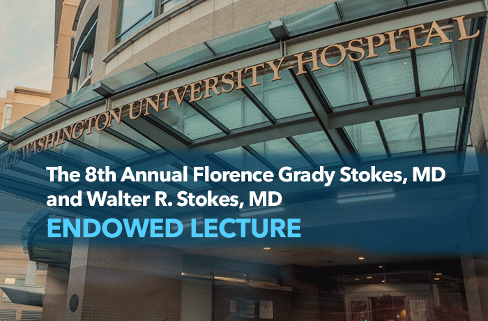 The 8th Annual Florence Grady Stokes, MD and Walter R. Stokes, MD Endowed Lecture Event Banner