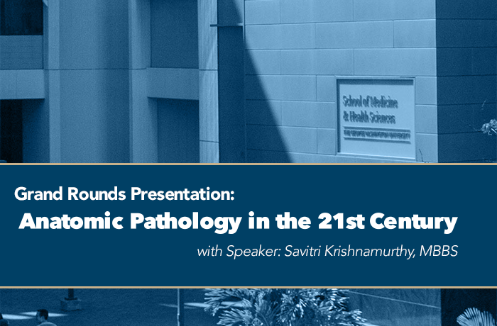 Grand Rounds Presentation: Anatomic Pathology in the 21st Century Event Banner