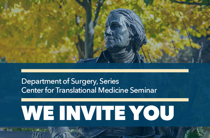 Department of Surgery, Series  Center for Translational Medicine Seminar Event Banner