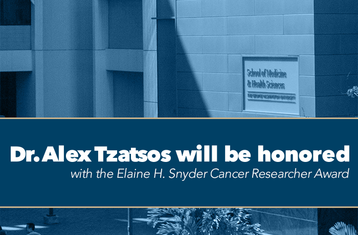 Dr. Alex Tzatsos will be honored with the Elaine H. Snyder Cancer Researcher Award Event Banner