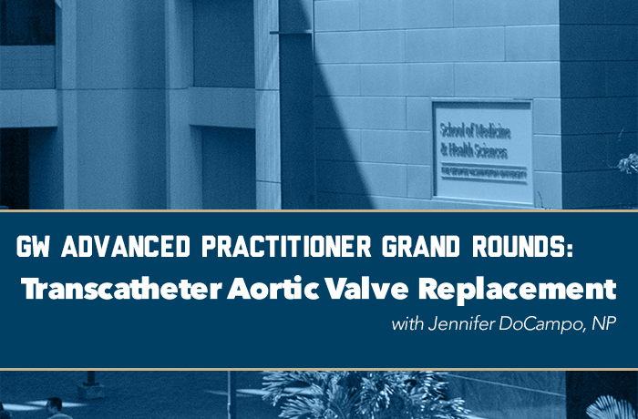 GW Advanced Practitioner Grand Rounds: Transcatheter Aortic Valve Replacement Event Banner
