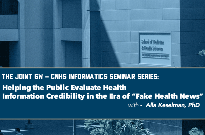 """Helping the Public Evaluate Health Information Credibility  in the Era of """"Fake Health News"""" with Alla Keselman, PhD Event Banner"""