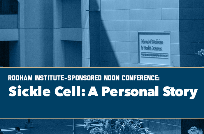 Rodham Institute-sponsored Noon Conference: Sickle Cell: A Personal Story Event Banner