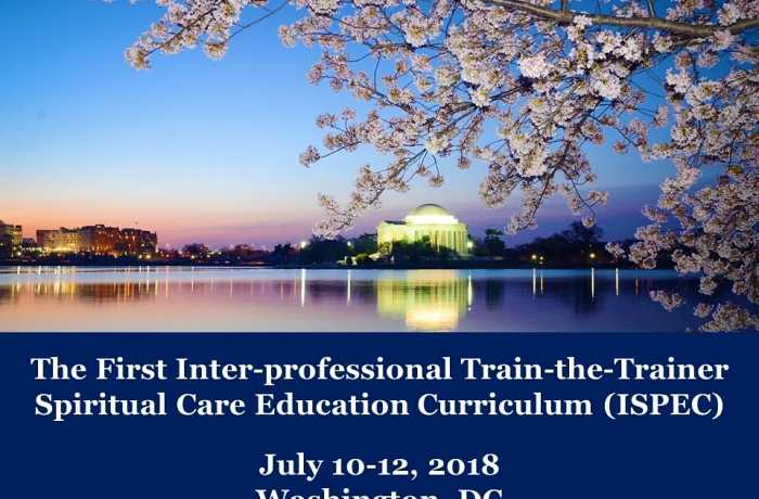 The first inter-professional train the trainer spiritual care education curriculum ispec july 10-12 2018