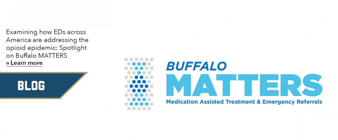 Examining how EDs across America are addressing the opioid epidemic: Spotlight on Buffalo MATTERS » Learn more