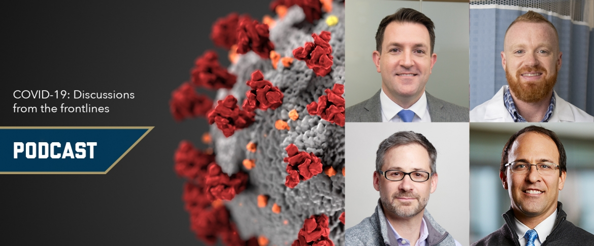 Podcast: COVID-19 - Discussions from the frontlines; Background CDC image of SARS-2 virus; Images: Dr, James Phillips, Dr. Jordan Selzer, Dr. Ethan Cowan, Dr. Ben Solomon