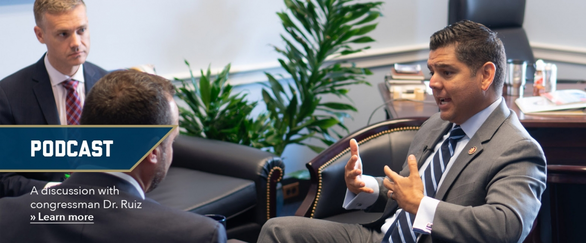 Image: Dr. RJ Sontag and Dr. Andrew Meltzer talking to Dr. Raul Ruiz in his office on Capitol Hill, Text: Podcast - A discussion withcongressman Dr. Ruiz» Learn more