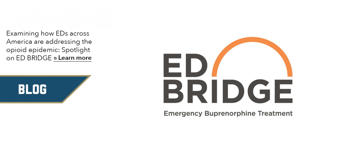 Examining how EDs across America are addressing the opioid epidemic: Spotlight on ED BRIDGE » Learn more