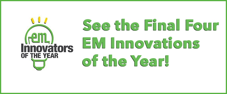 See the Final four EM Innovations of the Year